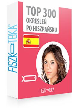 300 najważniejszych określeń po hiszpańsku