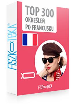 300 najważniejszych określeń po francusku